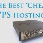 Best Cheap VPS Hosting