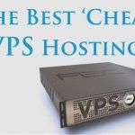 Best Cheap VPS Hosting
